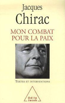 Mon combat pour la paix : Textes et interventions 1995-2007