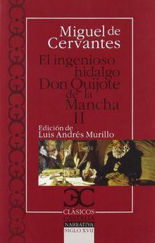 Don Quijote De La Mancha: Don Quijote De La Mancha 2 (Clásicos Castalia. C/C., Band 78)