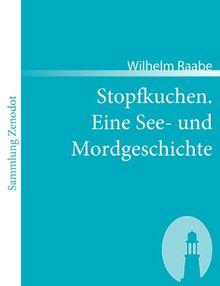 Stopfkuchen: Eine See- und Mordgeschichte (Sammlung Zenodot)