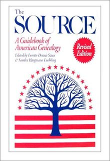 The Source: A Guidebook of American Genealogy