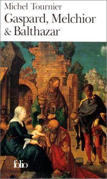 Gaspard, Melchior & Balthazar (Collection Folio)