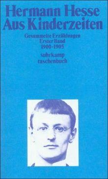 Gesammelte Erzählungen: Band 1. Aus Kinderzeiten. 1900-1905: Gesammelte Erzählungen I. 1900-1905: BD 1 (suhrkamp taschenbuch)