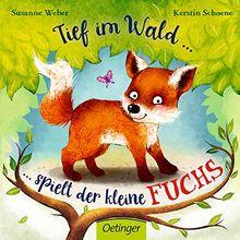 Tief im Wald: ... spielt der kleine Fuchs