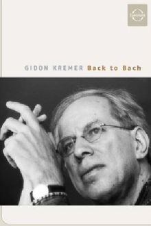 Gidon Kremer - Back to Bach (NTSC)
