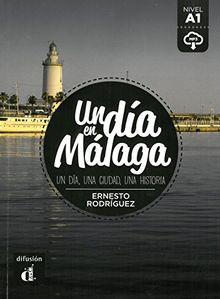 Un día en Málaga: Spanische Lektüre für das 1. und 2. Lernjahr mit Audio-Download. Buch + Audio online