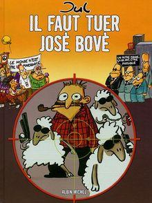 Il faut tuer José Bové (Humour-BD)