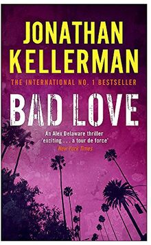 Bad Love (Alex Delaware series, Book 8): A taut, terrifying psychological thriller