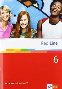 Red Line. Unterrichtswerk für Realschulen: Red Line 6. Unterrichtswerk für Realschulen. Workbook mit Audio-CD 10. Schuljahr: BD 6