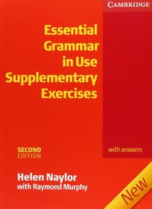 Essential Grammar in Use. Supplementary Exercises. With answers: A self-study reference and practice book for elementary students of English