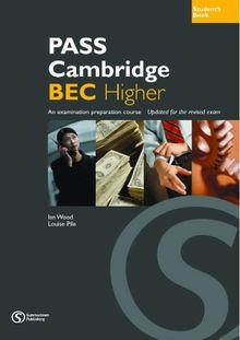Pass Cambridge BEC Higher: An Examination Preparation Course: Higher Student's Book