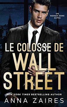 Le Colosse de Wall Street: Un roman Zone Alpha