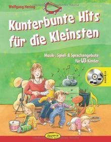 Kunterbunte Hits für die Kleinsten: Musik-, Spiel- & Sprachangebote für U3-Kinder