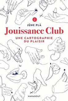 Jouissance Club: Une cartographie du plaisir (Santé - Développement Personnel)