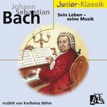 J. S. Bach. Sein Leben - Seine Musik