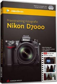 Praxistraining Fotografie: Nikon D7000 (PC+MAC+Linux)