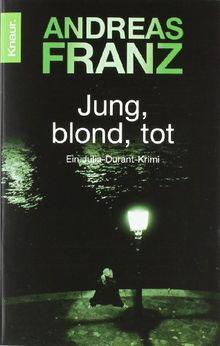 Jung, blond, tot: Julia Durants 1. Fall (Knaur TB)
