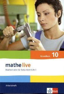 Mathe Live - Neubearbeitung. Arbeitsheft 10. Schuljahr - Grundkurs