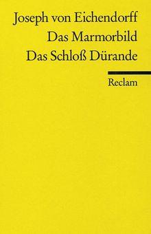 Das Marmorbild / Das Schloß Dürande.
