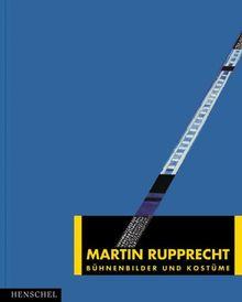 Bühnenbildner und Kostüme. Martin Rupprecht. Bühnenbilder und Kostüme
