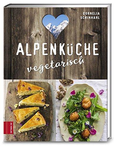 Alpenkuche Vegetarisch Von Cornelia Schinharl