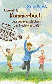 Überall ist Kammerbach - Lausbubengeschichten der Nachkriegszeit