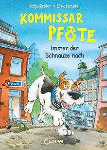 Kommissar Pfote 1 - Immer der Schnauze nach: Polizei-Buch für Erstleser ab 6 Jahre