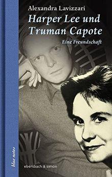 Harper Lee und Truman Capote: Eine Freundschaft (blue notes)