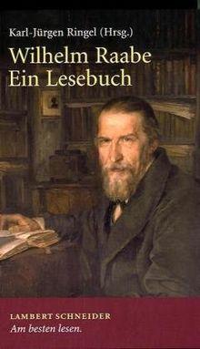 Wilhelm Raabe: Ein Lesebuch
