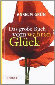 Das große Buch vom wahren Glück