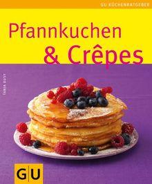 Pfannkuchen & Crepes: Limitierte Treueausgabe (GU Sonderleistung Kochen)