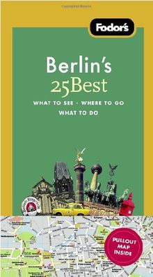 Fodor's Berlin's 25 Best, 7th Edition (Full-color Travel Guide)