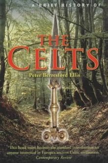 Brief History of the Celts (A Brief History of)