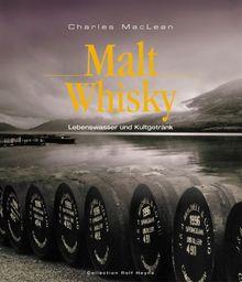 Malt Whisky. Lebenswasser und Kultgetränk