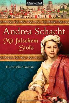 Mit falschem Stolz: Historischer Roman
