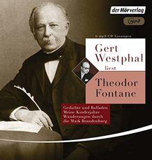 Gert Westphal liest: Theodor Fontane: Gedichte und Balladen - Meine Kinderjahre - Durch die Mark Brandenburg