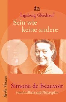 Sein wie keine andere. Simone de Beauvoir: Schriftstellerin und Philosophin