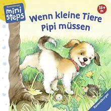 Wenn kleine Tiere Pipi müssen: Ab 18 Monaten (ministeps Bücher)