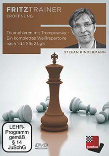 Stefan Kindermann - Triumphieren mit Trompowsky – Ein komplettes Weißrepertoire nach 1.d4 Sf6 2.Lg5
