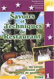 Savoirs et techniques de restaurant : Tome 1 Un savoir professionnel pour un service de qualité...
