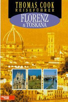 Florenz & Toskana. (Thomas Cook Reiseführer)
