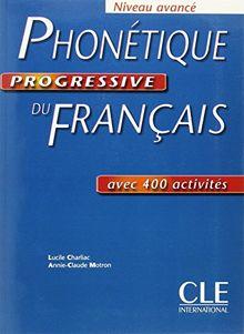 Phonetique Progressive Du Francais: Niveau Avance