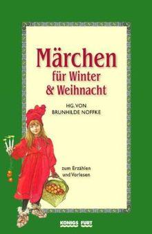 Märchen für Winter und Weihnacht: Märchen zum Erzählen und Vorlesen