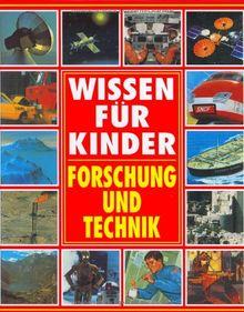 Forschung und Technik. Wissen für Kinder