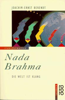 Nada Brahma: Die Welt ist Klang