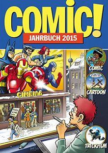 COMIC!-Jahrbuch 2015: Comic Cartoon Trickfilm
