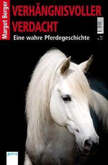 Verhängnisvoller Verdacht: Eine wahre Pferdegeschichte