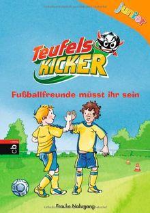 Teufelskicker Junior - Fußballfreunde müsst ihr sein: Band 4