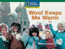 Wool Keeps Me Warm (National Geographic: Windows on Literacy)