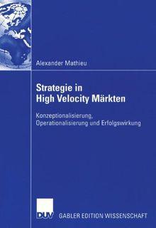Strategie in High Velocity Märkten: Konzeptionalisierung, Operationalisierung und Erfolgswirkung