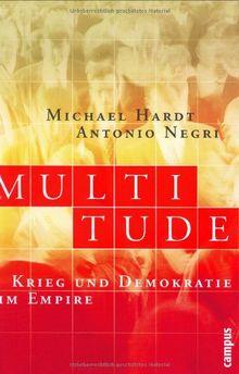 Multitude: Krieg und Demokratie im Empire